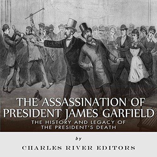 The Assassination of President James Garfield audiobook cover art
