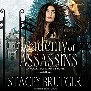 Academy of Assassins     Academy of Assassins Series, Book 1              By:                                                                                                                                 Stacey Brutger                               Narrated by:                                                                                                                                 Traci Odom                      Length: 10 hrs and 25 mins     20 ratings     Overall 4.7
