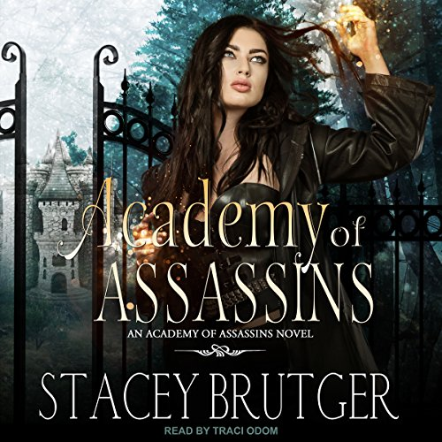 Academy of Assassins     Academy of Assassins Series, Book 1              By:                                                                                                                                 Stacey Brutger                               Narrated by:                                                                                                                                 Traci Odom                      Length: 10 hrs and 25 mins     330 ratings     Overall 4.6