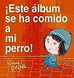 ¡Este álbum se ha comido a mi perro! (Castellano - A PARTIR DE 3 AÑOS - ÁLBUMES - Cubilete)