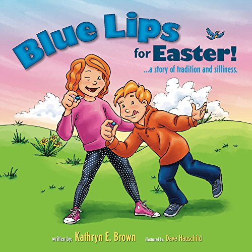 Blue Lips for Easter!: A Story of...
