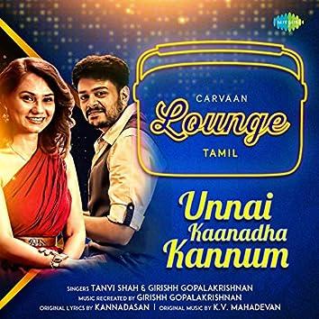 Unnai Kaanadha Kannum - Single