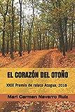 EL CORAZÓN DEL OTOÑO: XXIX Premio de relato Ategua. 2018