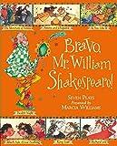 Williams, M: Bravo, Mr. William Shakespeare! - Marcia Williams