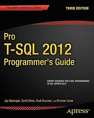 Pro T-SQL 2012 Programmer's Guide (Expert's Voice in SQL Server)