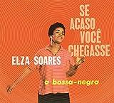 Se Acaso Vocj Chegasse + a Bossa Negra