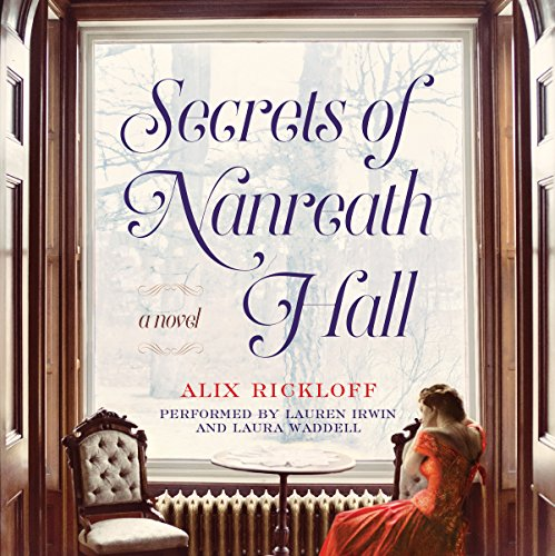 Secrets of Nanreath Hall Audiobook By Alix Rickloff cover art