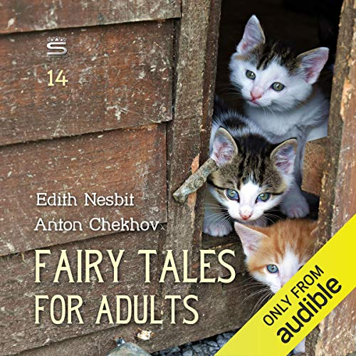 Fairy Tales for Adults, Volume 14                   De :                                                                                                                                 Edith Nesbit,                                                                                        Anton Chekhov                               Lu par :                                                                                                                                 Josh Verbae,                                                                                        Max Bollinger                      Durée : 59 min     Pas de notations     Global 0,0