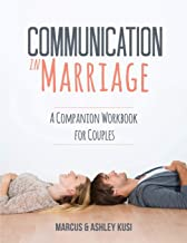 Communication in Marriage: A Companion Workbook for Couples