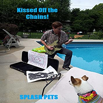 Kissed Off the Chains!