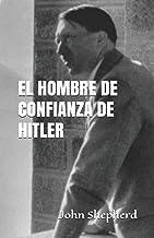 El Hombre de Confianza de Hitler