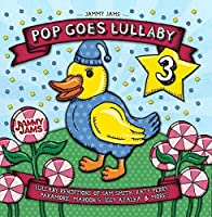 Pop Goes Lullaby 3 by Jammy Jams