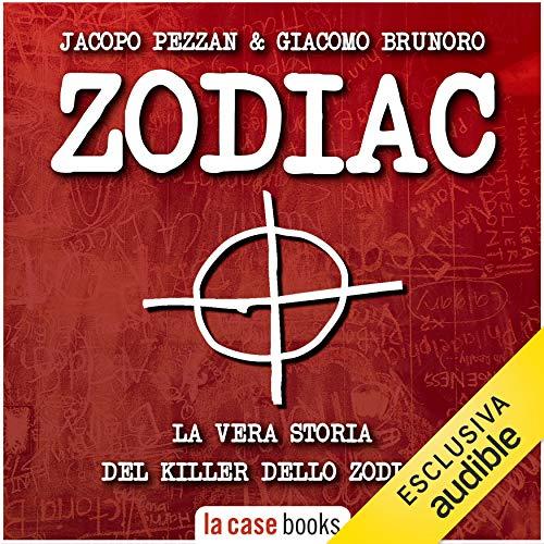 Zodiac. La vera storia del killer dello zodiaco copertina