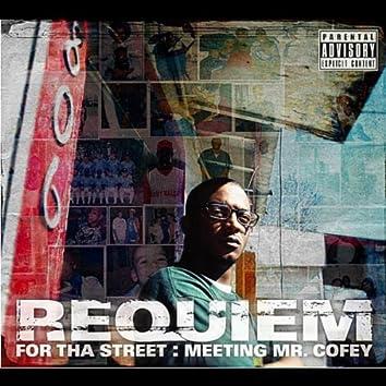 Requiem For Tha Streets: Meeting Mr. Cofey