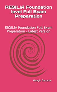RESILIA Foundation level Full Exam Preparation: RESILIA Foundation Full Exam Preparation - Latest Version