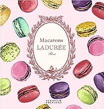 Macarons: The Recipes: by Laduree: by Ladur e