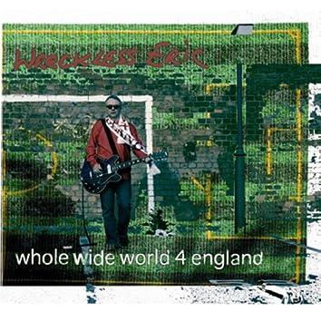 Whole Wide World 4 England