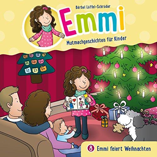 Emmi feiert Weihanchten (Emmi - Mutmachgeschichten für Kinder 8) Titelbild