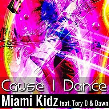 Cause I Dance
