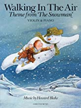 Walking in the Air - Theme from The Snowman: Violin & Piano (Music Sales America)