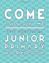 Come Follow Me 2019 Unofficial Junior Primary Workbook: LDS Scripture Word Searches, Crosswords, Mazes, Cryptograms, Coloring Pages