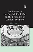 The Impact of the English Civil War on the Economy of London, 1642–50 (English Edition)