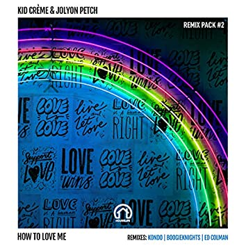 How to Love Me (Kondo Remix)