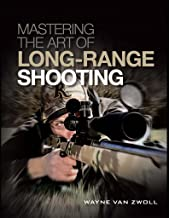 Mastering the Art of Long-Range Shooting: Shooting Tactics and Tools that go the Distance