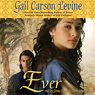 Ever                   By:                                                                                                                                 Gail Carson Levine                               Narrated by:                                                                                                                                 Jenna Lamia,                                                                                        Oliver Wyman                      Length: 5 hrs and 7 mins     52 ratings     Overall 3.8