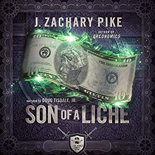Son of a Liche     The Dark Profit Saga, Book 2              Written by:                                                                                                                                 J. Zachary Pike                               Narrated by:                                                                                                                                 Doug Tisdale Jr.                      Length: 20 hrs and 10 mins     14 ratings     Overall 4.9