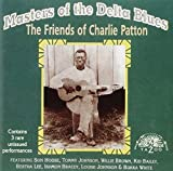 Masters of the Delta Blues: The Friends of Charlie Patton by VARIOUS ARTISTS ...