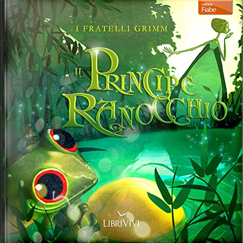Il principe ranocchio [The Frog Prince] audiobook cover art