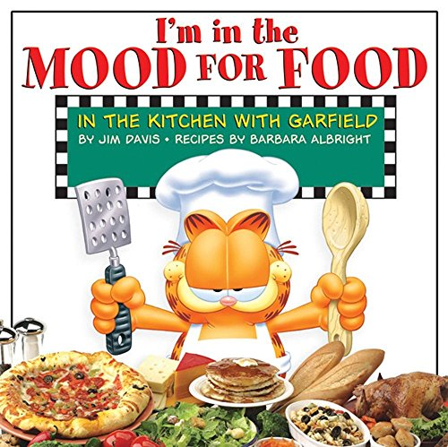 I'm in the Mood for Food: In the Kitchen with Garfield by Jim Davis (2-Mar-2003) Hardcover