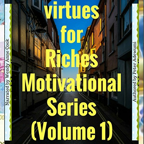 Virtues for Riches: Motivational Series, Volume 1 - Motivationals audiobook cover art