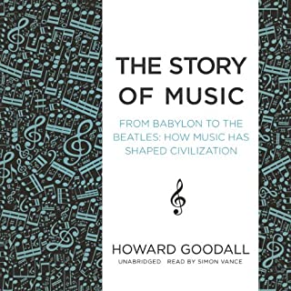 The Story of Music: From Babylon to the Beatles audiobook cover art