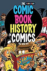 Image: Comic Book History of Comics: Birth of a Medium, by Fred Van Lente (Author), Ryan Dunlavey (Author). Publisher: IDW Publishing (August 29, 2017)