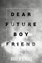 Dear Future Boyfriend: A Compilation of Letters to My Future Love