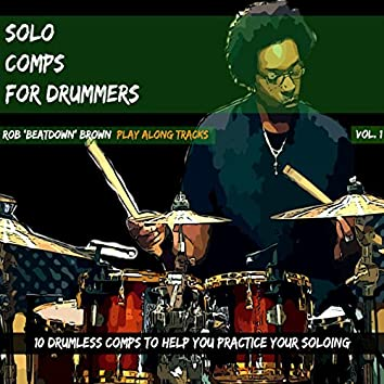 Solo Comps for Drummers, Vol. 1