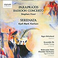 Parapraxis - Works for Bassoon with Choir and Orchestra by Sigyn Birkeland (bassoon) (2011-07-26)