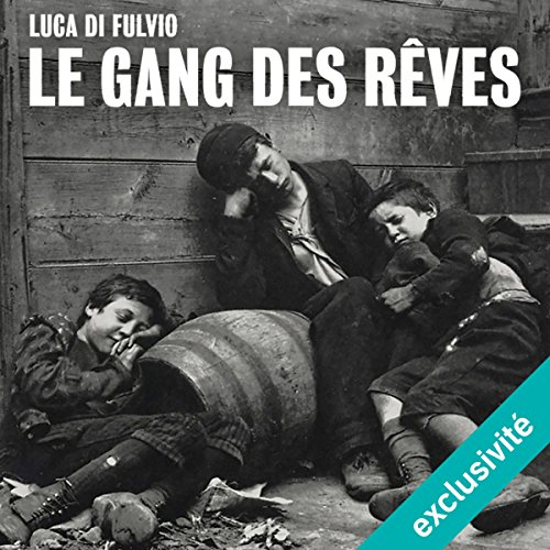 [Livre Audio] Luca Di Fulvio - Le gang des rêves [2017] [mp3 64kbps]