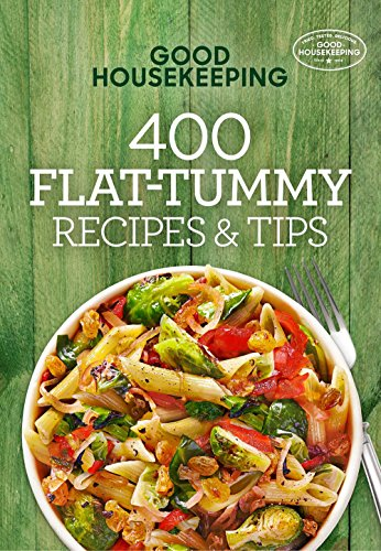 Good Housekeeping 400 Flat-Tummy Recipes & Tips (Volume 5) (400 Recipe)