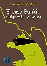 El caso Bankia y algo más... o menos (Spanish Edition)