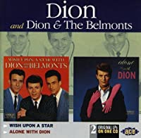 Wish Upon a Star/Alone With Dion by Dion and the Belmonts (1998-03-31)