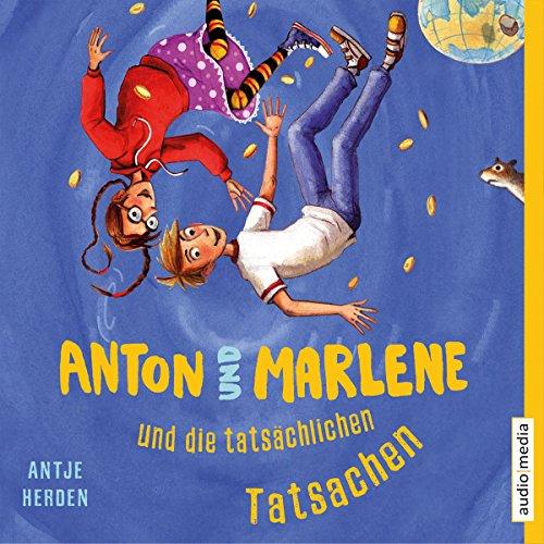 Anton und Marlene und die tatsächlichen Tatsachen audiobook cover art