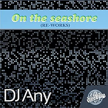 On the Seahore (Re-Works)
