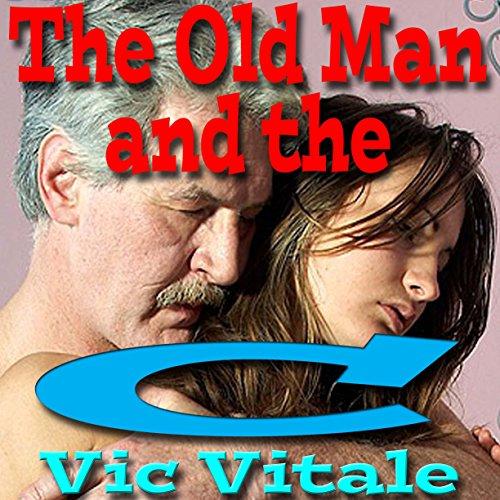 The Old Man and the C__t                   Autor:                                                                                                                                 Vic Vitale                               Sprecher:                                                                                                                                 Stan Jenson                      Spieldauer: 1 Std. und 29 Min.     Noch nicht bewertet     Gesamt 0,0