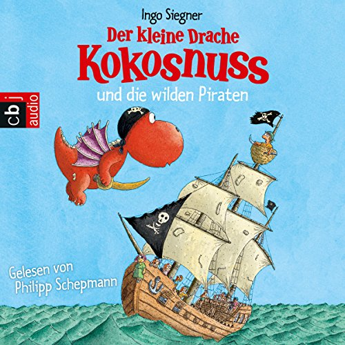 Der kleine Drache Kokosnuss und die wilden Piraten audiobook cover art