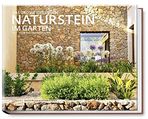 Naturstein im Garten: Das grosse Ideenbuch (Garten- und Ideenbücher BJVV)