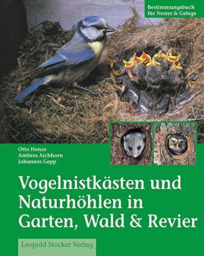 Vogelnistkästen in Garten & Wald: Bestimmungsbuch für Nester und Gelege