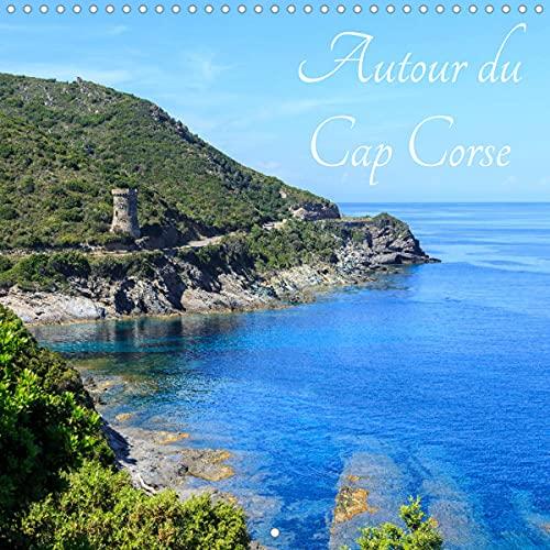 Autour du Cap Corse (Calendrier mural 2022 300 × 300 mm Square): Un voyage autour de la péninsule, de Bastia jusqu'à St Florent. (Calendrier mensuel, 14 Pages )